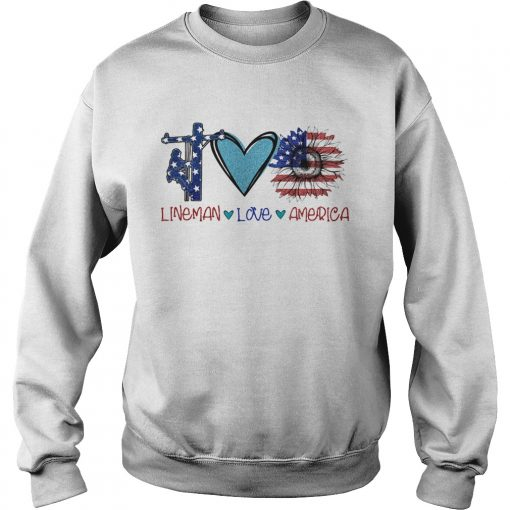 Lineman love heart sunflower American flag veteran Independence Day  Sweatshirt