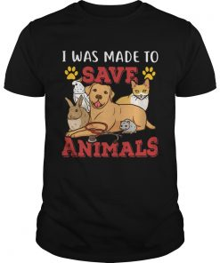 Veterinarian I Was Made To Save Animals  Unisex