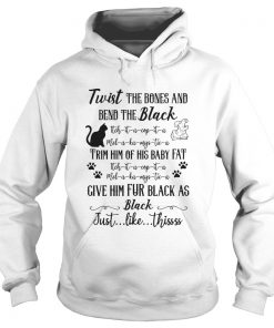 Cat twist the bones and bend the back give him fur black as black just like thissss  Hoodie