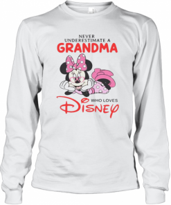 Never Underestimate A Grandma Who Loves Disney T-Shirt Long Sleeved T-shirt