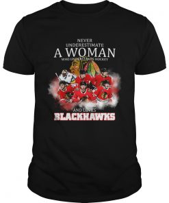 Never underestimate a woman who understands hockey and loves blackhawks logo  Unisex