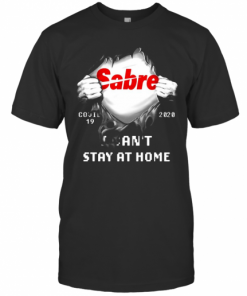 Sabre I Can'T Stay At Home Covid 19 2020 T-Shirt Classic Men's T-shirt