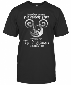 Somewhere Between The Mouse Ears And The Nightmare There'S Me T-Shirt Classic Men's T-shirt