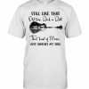 Still Like That Old Time Rock N Roll That Kind Of Music Just Soothes My Soul T-Shirt Classic Men's T-shirt