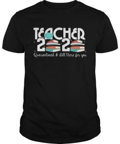 Teacher 2020 Book Quarantined And Still There For You Mask  Unisex