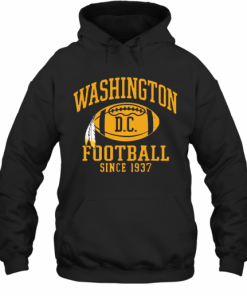 Washington Football DC Since 1937 T-Shirt Unisex Hoodie