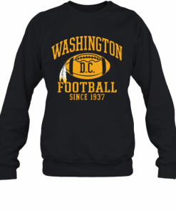 Washington Football DC Since 1937 T-Shirt Unisex Sweatshirt
