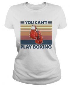 You cant play boxing vintage retro  Classic Ladies