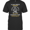 As I Walk Through The Valley Of The Shadow Of Death Evil For I Am The Baddest One In The Valley T-Shirt Classic Men's T-shirt