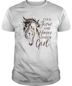 Im A Jesus And Horses Kind Of Girl  Unisex