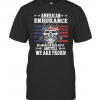 Independence Day American Endurance No American Need Apply And Still We Are Proud T-Shirt Classic Men's T-shirt