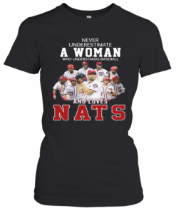 Never Underestimate An Old Woman Who Understands Baseball And Loves Nats T-Shirt Classic Women's T-shirt