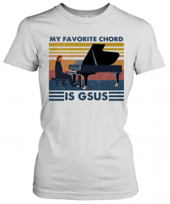 Piano My Favorite Chord Is Gsus Vintage Retro T-Shirt Classic Women's T-shirt