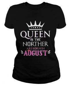 Queen in the norther are born in august  Classic Ladies