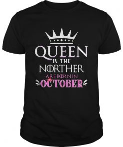 Queen in the norther are born in october  Unisex