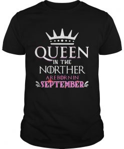 Queen in the norther are born in september  Unisex