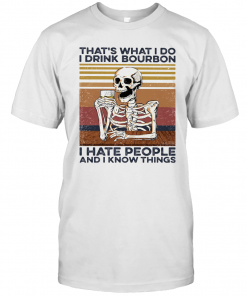 Skeleton That'S What I Do I Drink Bourbon I Hate People And I Know Things Vintage Retro T-Shirt Classic Men's T-shirt