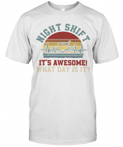 Stethoscopebeat Night Shift It'S Awesome What Day Is It Vintage Retro T-Shirt Classic Men's T-shirt