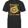 Sunflower Teacher Of All The Things T-Shirt Classic Men's T-shirt