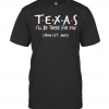 Texas I'Ll Be There For You From 6Ft Away T-Shirt Classic Men's T-shirt