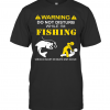 Warning Do Not Disturb While I'M Fishing Serious Injury Or Death May Occur T-Shirt Classic Men's T-shirt