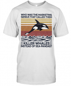 Who Was The Marketing Genius That Called Them Killer Whales Instead Of Sea Pandas Vintage Retro T-Shirt Classic Men's T-shirt