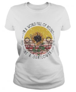 in a world full of roses be a sunflower vintage retro  Classic Ladies