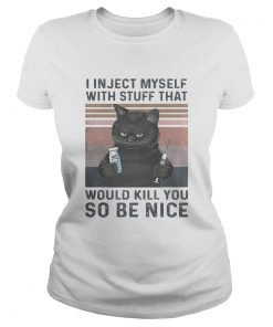 I in ject myself with stuff that would kill you so be nice black cat vintage  Classic Ladies