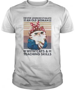 Never underestimate an old woman with cats and teaching skills cat ladies vintage  Unisex