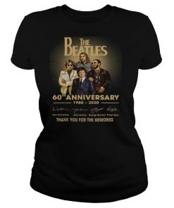 The Beatles Members 60th Anniversary 1960 2020 Thank You For The Memories Signatures shirt