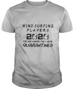 Wind surfing players 2020 mask the one where they were quarantined shirt
