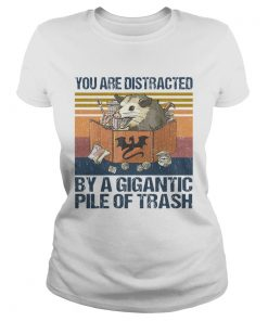You Are Distracted By A Gigantic Pile Of Trash Vintage  Classic Ladies