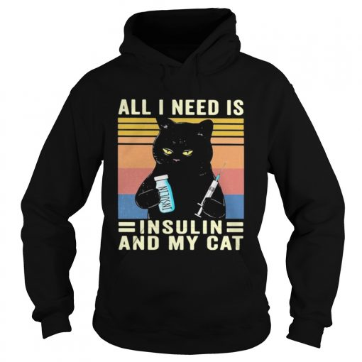 all i need is insulin and my cat black cat vintage  Hoodie