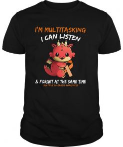Baby Dragon I'm Multitasking I Can Listen And Forget At The Same Time Multiple Sclerosis Awareness shirt