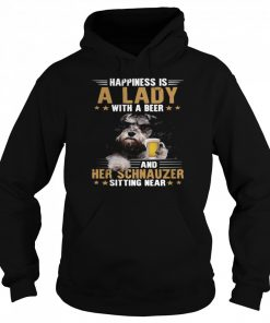 Dog Happiness Is A Lady With A Beer And Her Schnauzer Sitting Near  Unisex Hoodie