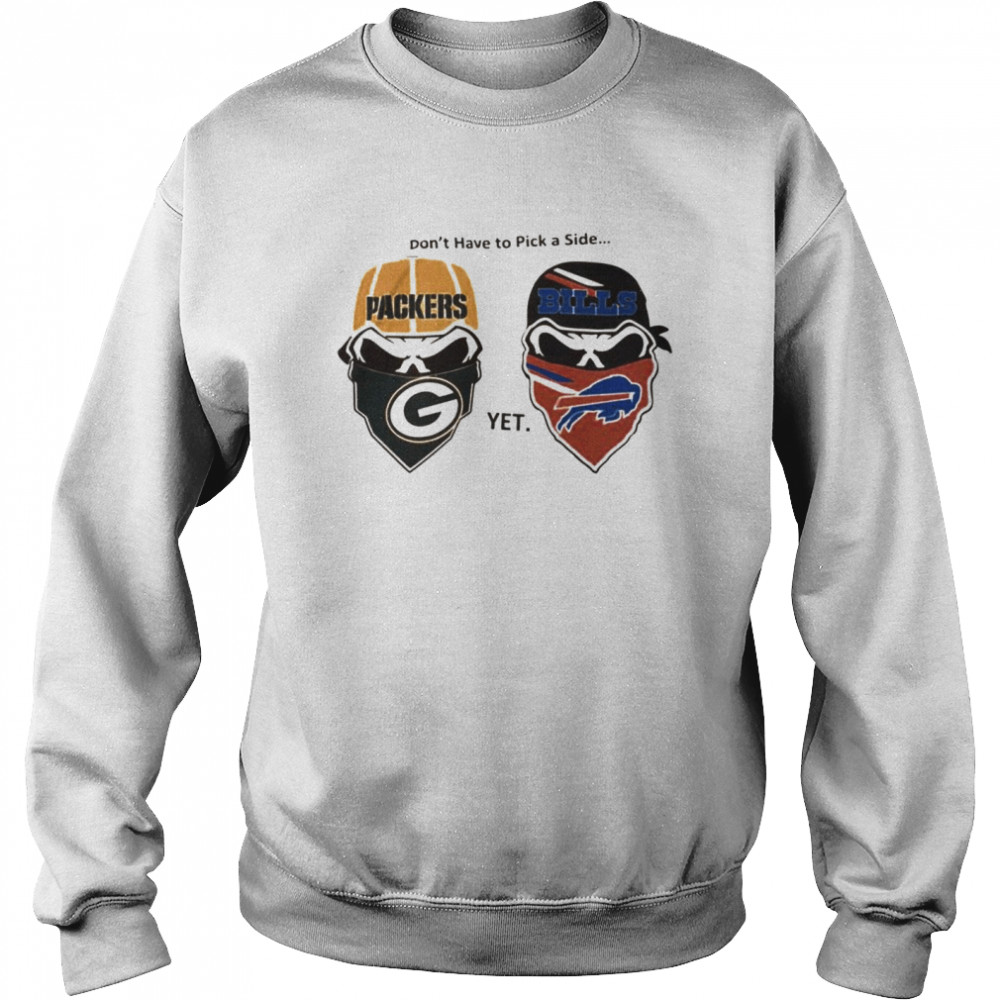 Dont have to pick a side Green Bay Packers yet Buffalo Bills  Unisex Sweatshirt