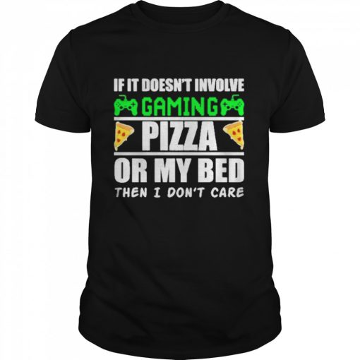 If it doesnt involve gaming pizza or my bed then I dont care  Classic Men's T-shirt