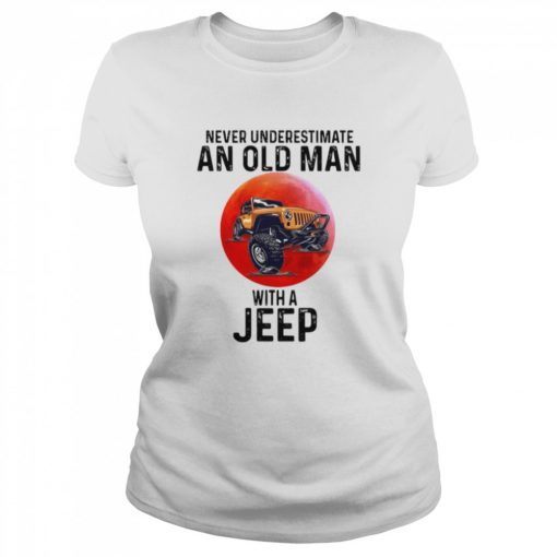 Never Underestimate An Old Man With A Jeep  Classic Women's T-shirt