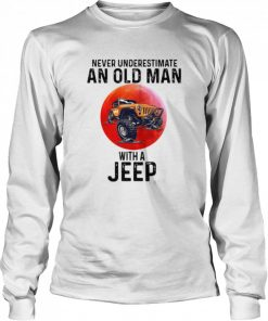 Never Underestimate An Old Man With A Jeep  Long Sleeved T-shirt