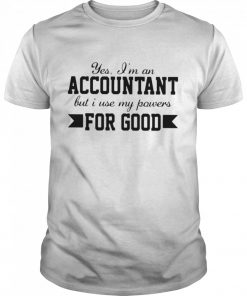 Yes I'm An Accountant But I Use My Powers For Good  Classic Men's T-shirt