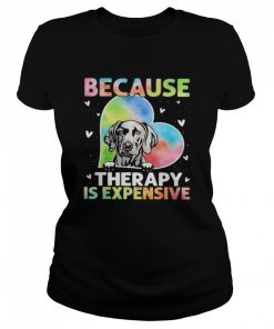 because therapy is expensive heart  Classic Women's T-shirt