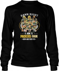 green bay packers damn right i am a packers fan now and forever 2021  Long Sleeved T-shirt