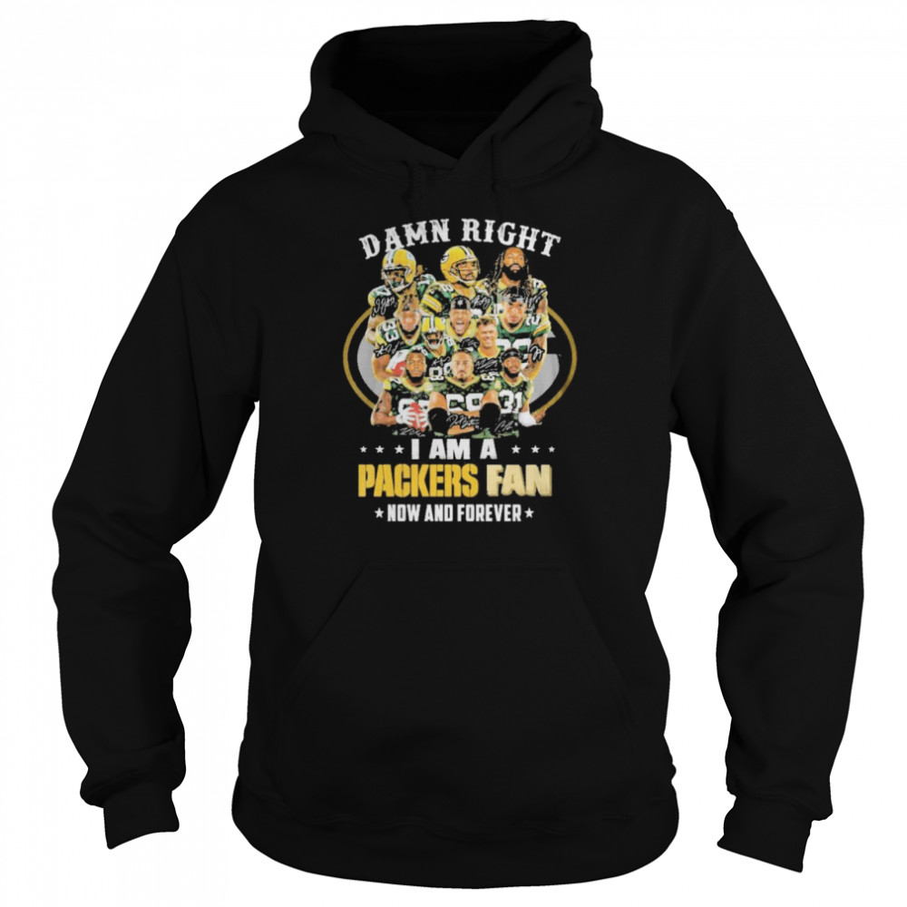 green bay packers damn right i am a packers fan now and forever 2021 Unisex Hoodie
