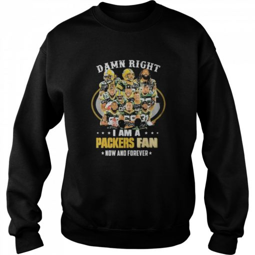 green bay packers damn right i am a packers fan now and forever 2021  Unisex Sweatshirt